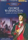George Washington: Leader of a New Nation - Daniel C. Gedacht, Benjamin Becker