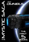 The Mystic Saga Omnibus (Books 1 - 5) - Scott McElhaney