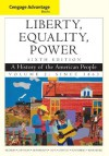 Cengage Advantage Books: Liberty, Equality, Power: A History of the American People, Volume 2: Since 1863 - John M. Murrin, Paul E. Johnson, James M. McPherson, Alice Fahs, Gary Gerstle