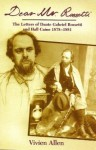 Dear MR Rossetti: The Letters of Dante Gabriel Rossetti and Hall Caine 1878-1881 - Dante Gabriel Rossetti, Hall Caine