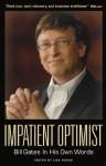 Impatient Optimist: Bill Gates in His Own Words (In Their Own Words) - Lisa Rogak