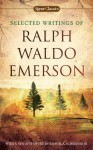 Selected Writings of Ralph Waldo Emerson (Signet Classics) - Samuel A. Schreiner Jr., Ralph Waldo Emerson, William H. Gilman, Charles Johnson