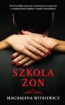 Szkoła żon - Magdalena Witkiewicz