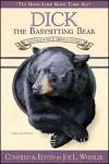 Dick, The Babysitting Bear (The Good Lord Made Them All) - Joe L. Wheeler