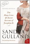 The Many Lives and Secret Sorrows of Josephine B. (The Josephine B. Trilogy) - Sandra Gulland