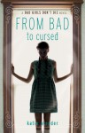 From Bad to Cursed (Bad Girls Don't Die #2) - Katie Alender