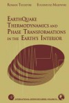 Earthquake Thermodynamics and Phase Transformation in the Earth's Interior - Renata Dmowska, Roman Teisseyre, Eugeniusz Majewski
