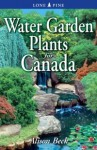Water Garden Plants for Canada - Alison Beck