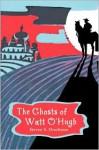 The Ghosts of Watt O'Hugh - Steven S. Drachman