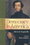 Democracy in America - Alexis de Tocqueville, Bruce Frohnen