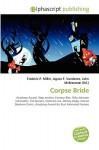 Corpse Bride - Frederic P. Miller, Agnes F. Vandome, John McBrewster