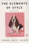 The Elements of Style Illustrated - William Strunk Jr., E.B. White, Maira Kalman