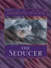 The Seducer - Madeline Hunter