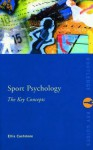 Sport and Exercise Psychology: The Key Concepts - Ernest Cashmore