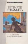 Intimate Strangers - Katharine Susannah Prichard, Ric Throssell