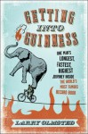 Getting into Guinness: One Man's Longest, Fastest, Highest Journey Inside the World's Most Famous Record Book - Larry Olmsted, Larry Olmstead