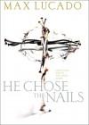 He Chose The Nails Journal - Max Lucado