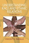 Understanding Race And Ethnic Relations (2nd Edition) - Vincent N. Parrillo