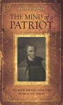 The Mind of a Patriot: Patrick Henry and the World of Ideas - Kevin J. Hayes