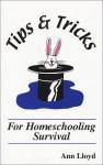 Tips and Tricks for Homeschooling Survival - Ann Lloyd