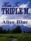 Heir To Triple M - Alice Blue