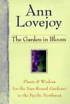 The Garden in Bloom - Ann Lovejoy