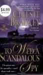 To Wed a Scandalous Spy (Royal Four #1) - Celeste Bradley