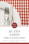 Once-A-Day at the Table Family Devotional: 365 Daily Readings and Conversation Starters for Your Family - Zondervan Publishing, Christopher D. Hudson