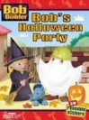 Bob's Halloween Party with Sticker (Bob the Builder (Library)) - Heather Feldman