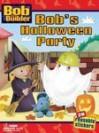 Bob's Halloween Party with Sticker (Bob the Builder (Library)) - Heather Feldman