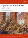 Operation Barbarossa 1941 (3) Army Group Center: 186 (Campaign) - Robert Kirchubel, Peter Dennis