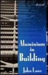 Aluminium In Building - John Lane