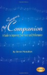 The Singer's Companion: A Guide to Improving Your Voice and Performance - Brent Monahan