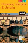 Fodor's Florence, Tuscany & Umbria, 10th Edition - Fodor's Travel Publications Inc., Fodor's Travel Publications Inc.