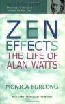 Zen Effects: The Life of Alan Watts - Monica Furlong