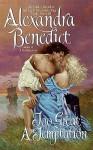 Too Great a Temptation - Alexandra Benedict