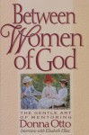 Between Women of God: The Gentle Art of Mentoring - Donna Otto