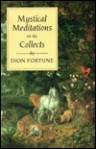 Mystical Meditations on the Collects - Dion Fortune