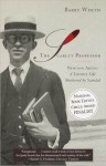 The Scarlet Professor: Newton Arvin: A Literary Life Shattered by Scandal - Barry Werth