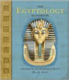 The Egyptology Handbook: A Course in the Wonders of Egypt (Ologies) - Emily Sands