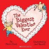 The Biggest Valentine Ever - Steven Kroll, Jeni Bassett