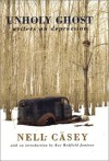 Unholy Ghost: Writers on Depression - Nell Casey, A. Alvarez, Russell Banks, Ann Beattie