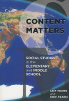 Content Matters: Social Studies in the Elementary and Middle School - Leif Fearn, Eric Fearn