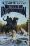 The Deed of Paksenarrion (The Deed of Paksenarrion, #1-3) - Elizabeth Moon