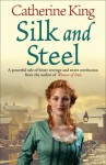 Silk and Steel - Catherine King