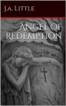 Angel of Redemption - J.A. Little