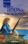Dos años de vacaciones - Andres Jullian, Jules Verne, Maria Rosa Duhart