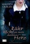 Rühr nicht an mein dunkles Herz - Meredith Duran, Antje Althans