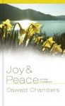 Joy and Peace: A Holy Condition - Oswald Chambers