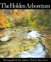 The Holden Arboretum - Steve Love, Ian Adams
